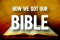 how we got Bible